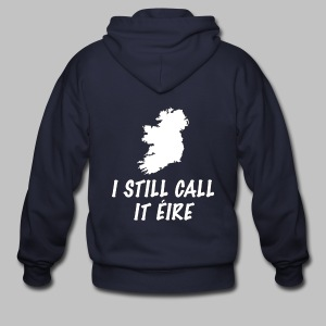 I Still Call It Eire - Men's Zip Hoodie