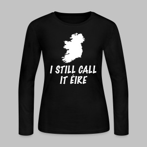 I Still Call It Eire - Women's Long Sleeve Jersey T-Shirt