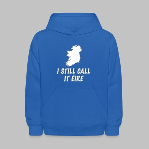 I Still Call It Eire - Kids' Hoodie