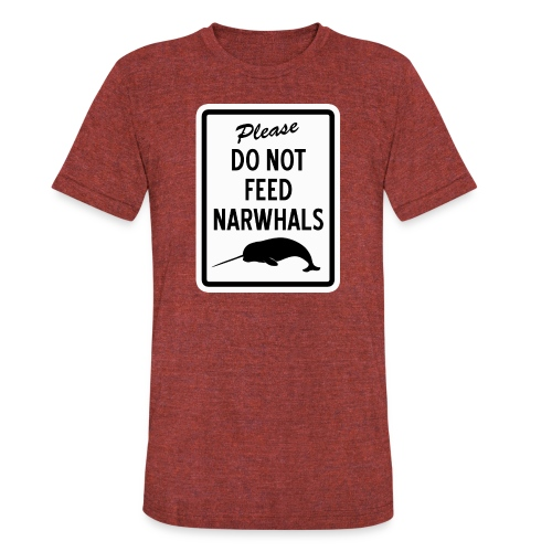 Do Not Feed Narwhals - Unisex Tri-Blend T-Shirt
