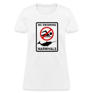 No Swimming Narwhals  - Women's T-Shirt