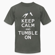 Keep Calm and Tumble On T-Shirts