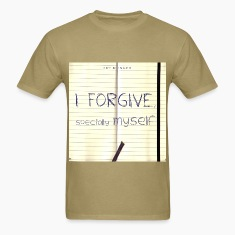 I Forgive Myself T-Shirts