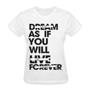 Live as you will die tomorrow - Women's T-Shirt