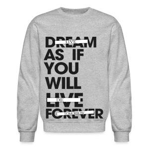 Live as you will die tomorrow - Crewneck Sweatshirt