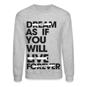 Live as you will die tomorrow - Crewneck Sweatshirt