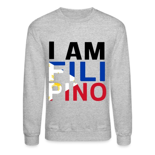 I AM FILIPINO (Black) - Crewneck Sweatshirt