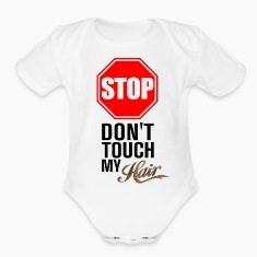 Stop! Don't Touch My Hair Baby Clothes