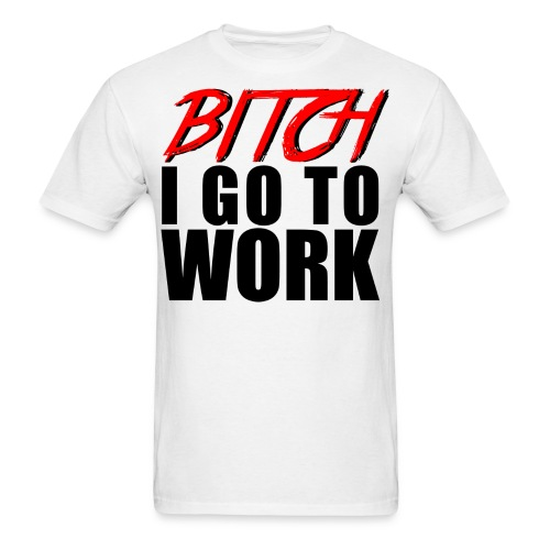I Go To Work - Men's T-Shirt