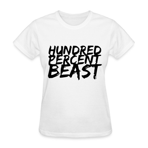 Women's 100% Beast T-Shirt - Women's T-Shirt