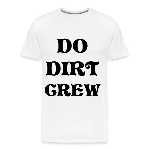 DO DIRT CREW TEE XXXL - Men's Premium T-Shirt