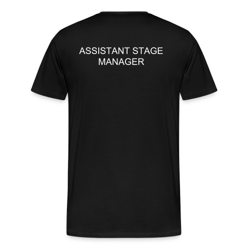 ASSISTANT STAGE MANAGER SHIRT - Men's Premium T-Shirt