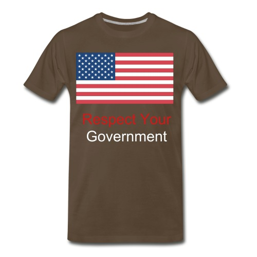 Respect your government what a joke T - Men's Premium T-Shirt