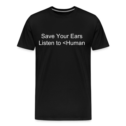 Listen to [less than] Human - Men's Premium T-Shirt