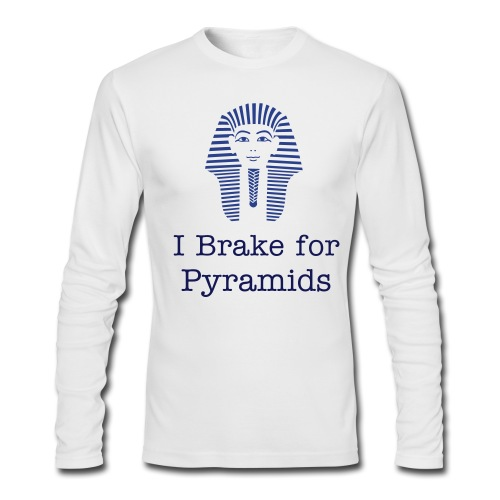 I Brake for Pyramids Merchandise - Men's Long Sleeve T-Shirt by Next Level