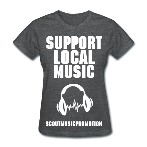 Support Local Music Woman's Tee - Women's T-Shirt
