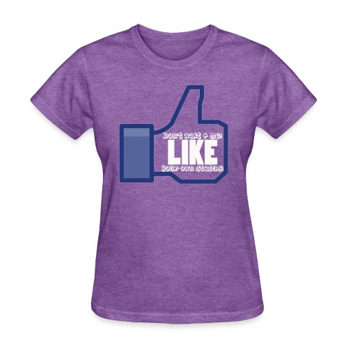 LIKE YOUR OWN TEE - Women's T-Shirt