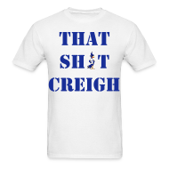 T-Shirts ~ Men's T-Shirt ~ That Sh!t Creigh
