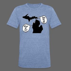 Michigan Talk - Unisex Tri-Blend T-Shirt