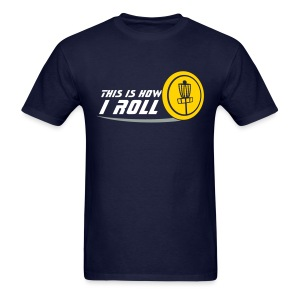 This is How I Roll Adult Disc Golf Shirt - Navy - Men's T-Shirt