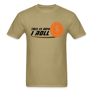 This is How I Roll Adult Disc Golf Shirt - Khaki - Men's T-Shirt