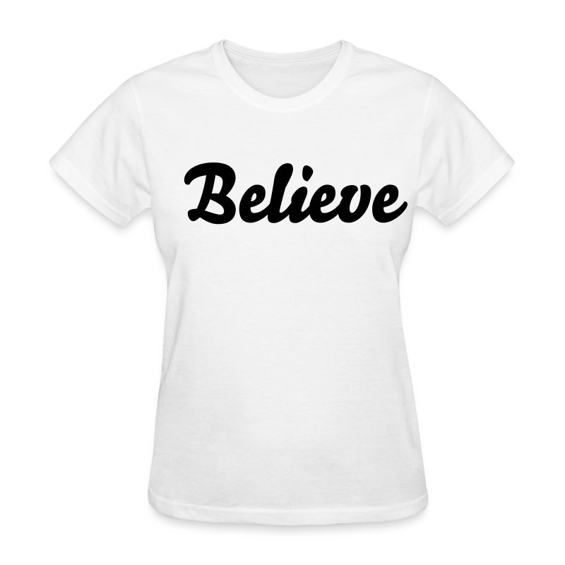 Believe - Women's T-Shirt