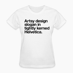 Artsy design slogan in tightly kerned Helvetica Wo