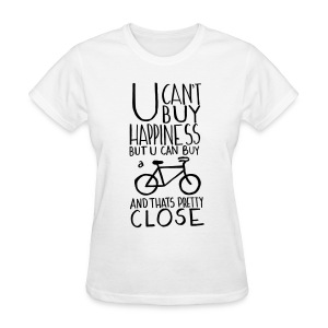 U Can't Buy Happiness But You Can Buy a Bike - Women's T-Shirt