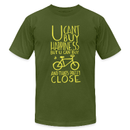T-Shirts ~ Men's T-Shirt by American Apparel ~ U Can't Buy Happiness But You Can Buy a Bike
