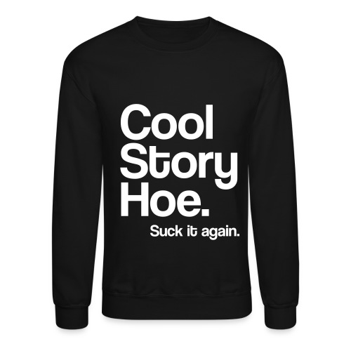 Cool Story Hoe ! - Crewneck Sweatshirt