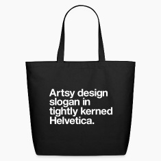 Artsy design slogan in tightly kerned Helvetica Ba