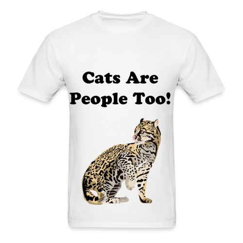 Cats are people too!!! shirt - Men's T-Shirt