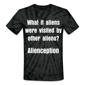 Alienception (Unisex shirt) - Unisex Tie Dye T-Shirt