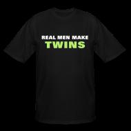 T-Shirts ~ Men's Tall T-Shirt ~ Real Men Make Twins