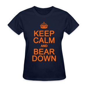 Keep Calm and Bear Down - Women's T-Shirt