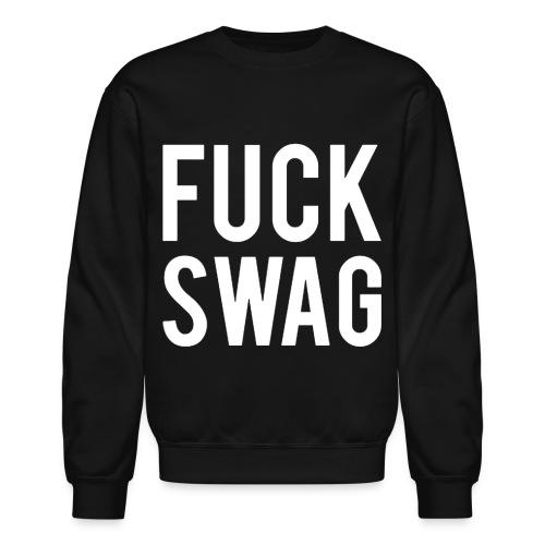 Fuck Swag Crewneck - Crewneck Sweatshirt