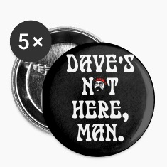Dave's not here large buttons