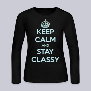 Keep Calm and Stay Classy - Women's Long Sleeve Jersey T-Shirt