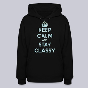 Keep Calm and Stay Classy - Women's Hoodie