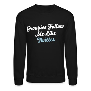 Groupies Follow Me Like Twitter Crewneck - Jerrica - Crewneck Sweatshirt