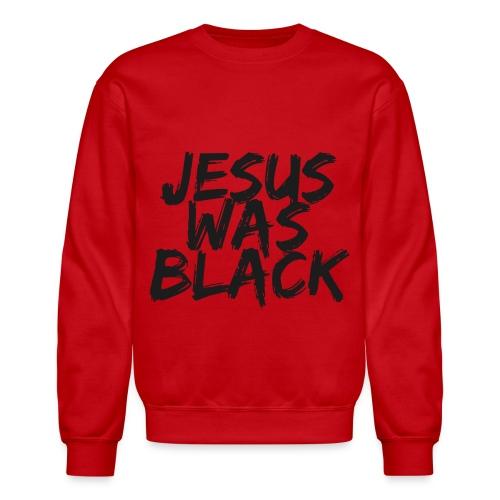 Jesus Was Black Crewneck - Jerrica - Crewneck Sweatshirt
