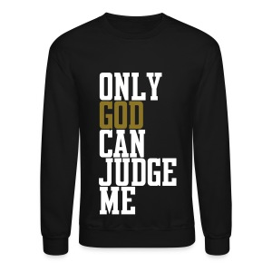 Only God Can Judge Me Crewneck - Jerrica - Crewneck Sweatshirt