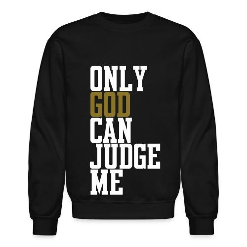 Only God Can Judge Me Crewneck - Jerrica - Crewneck Sweatshirt