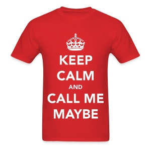 Keep Calm and Call Me Maybe T Shirt - Men's T-Shirt