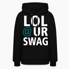 LOL @ Your swag