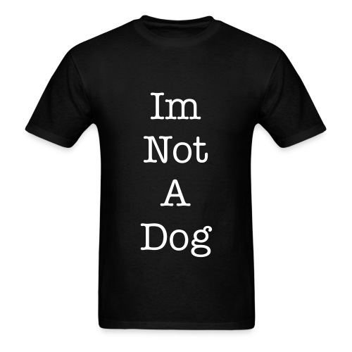 Im Not A Dog  - Men's T-Shirt