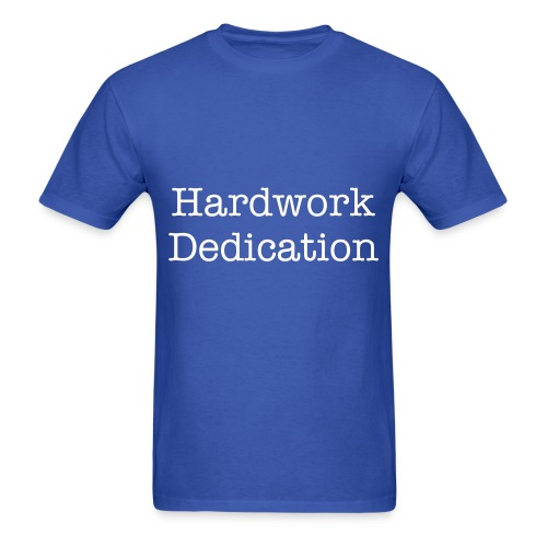 Hardwork Dedication - Men's T-Shirt