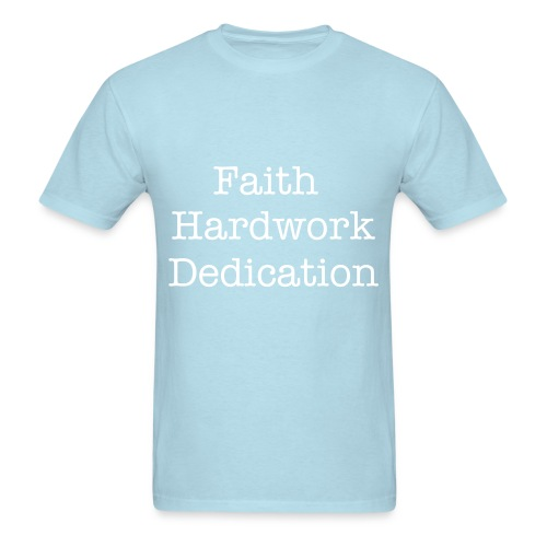 Faith Hardwork Dedication - Men's T-Shirt