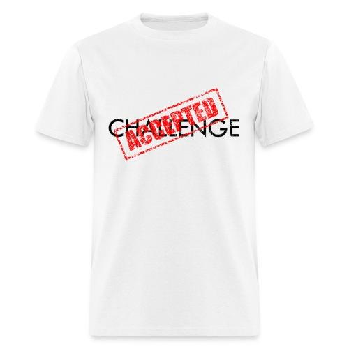 Mens challenge accepted shirt - Men's T-Shirt