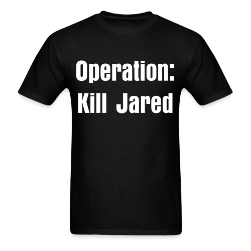 Kill Jareeee - Men's T-Shirt